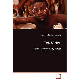 TANZANIA  A De Facto One Party State by Makulilo & Alexander Boniface