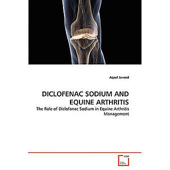 DICLOFENAC SODIUM AND EQUINE ARTHRITIS by Javeed & Aqeel
