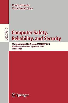 Computer Safety Reliability and Security 31st International Conference Safecomp 2012 Magdeburg Gerhommey September 2528 2012 Proceedings by Ortmeier & Frank