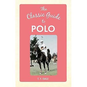 Die klassischen Reiseführer für Polo von T. F. Dale