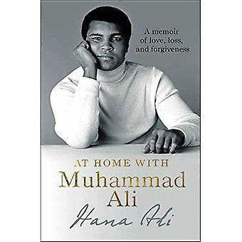 At Home with Muhammad Ali:� A Memoir of Love, Loss, and Forgiveness