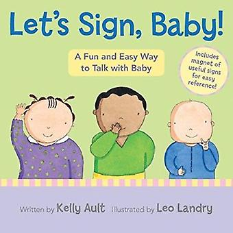 Let's Sign - Baby! - A Fun and Easy Way to Talk with Baby by Kelly Aul