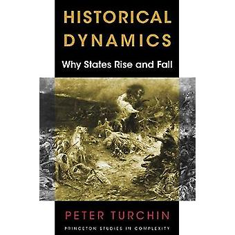 Historical Dynamics - Why States Rise and Fall by Peter Turchin - 9780