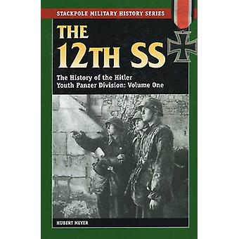 12th SS - The History of the Hitler Youth Panzer Division - v. 1 by Hub