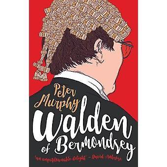 Walden of Bermondsey by Peter Murphy - 9780857301222 Book