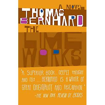 The Lime Works by Thomas Bernhard - Sophie Wilkins - 9781400077588 Bo