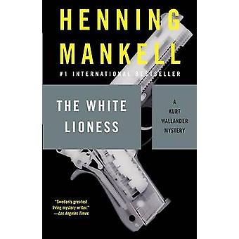 The White Lioness by Henning Mankell - 9781400031559 Book