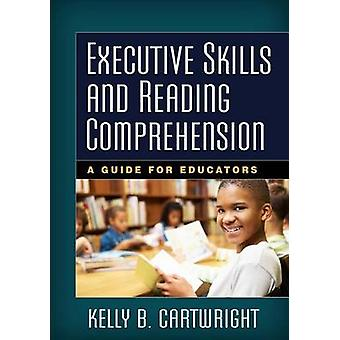 Executive Skills and Reading Comprehension - A Guide for Educators by