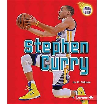 Stephen Curry by Jon Fishman - 9781467781121 Book