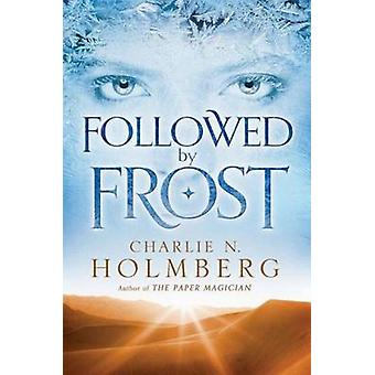 Followed by Frost by Charlie N. Holmberg - 9781503946323 Book
