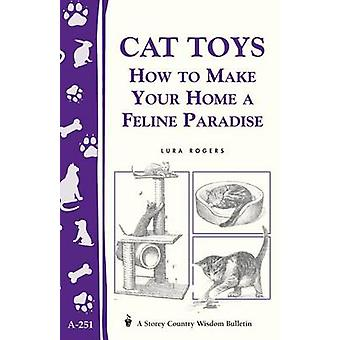 Cat Toys - How to Make Your Home a Feline Paradise by Lura Rogers - 97