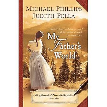 My Father's World - The Journals of Corrie Belle Hollister - Bk. 1 by M