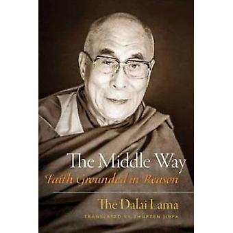 The Middle Way - Faith Grounded in Reason by The Dalai Lama H. H. - 97