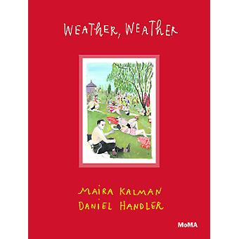 Weather - Weather by Maira Kalman - Daniel Handler - 9781633450141 Bo