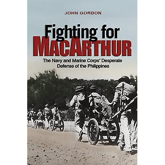 Fighting for MacArthur - The Navy and Marine Corps' Desperate Defense