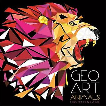 Geo Art Animals by Gemma Cooper - Michael Buxton - 9781783706518 Book