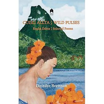 Wild Pulses  - Cuisli Allta by Deirdre Brennan - 9781851321575 Book