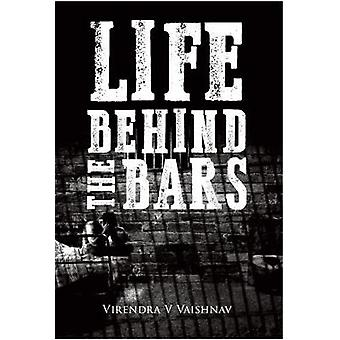 Life Behind the Bars by Virendra V. Vaishnav - 9781848978232 Book