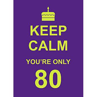 Keep Calm You're Only 80 - 9781849533621 Book