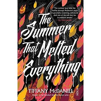 The Summer That Melted Everything by Tiffany McDaniel - 9781911344360