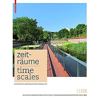 Zeitraume - Time Scales - Zeitgenoessische deutsche Landschaftsarchite