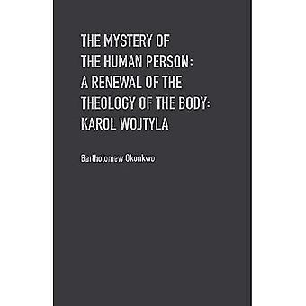 The Mystery of Humanity: An African Approach to the Theology of the Body in the Works of John Paul II and Benedict XVI