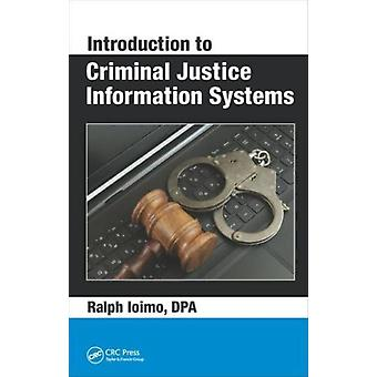 Introduction to Criminal Justice Information Systems (Hardcover) by Ioimo Ralph
