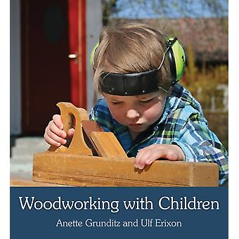 Woodworking with Children (Paperback) by Grunditz Anette Erixon Ulf Beard Susan