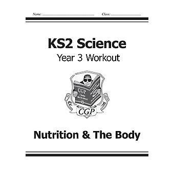 KS2 Science Year Three Workout: Nutrition & The Body (for the New Curriculum) (Paperback) by Cgp Books Cgp Books