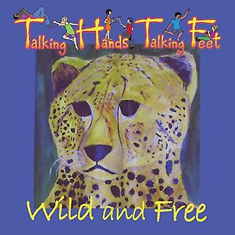 Handen praten Talking Feet - Wild & vrije [CD] USA import