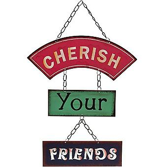 Something Different Cherish Your Friends Metal Sign