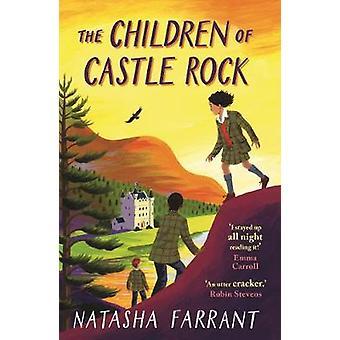The Children of Castle Rock by Natasha Farrant - 9780571323562 Book