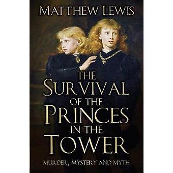 Das Überleben der Prinzen im Tower - Mord - Geheimnis und Mythos b