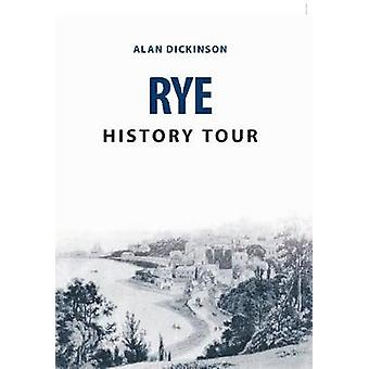 Rye History Tour by Alan Dickinson - 9781445678139 Book