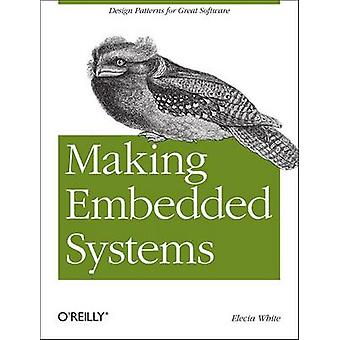 Making Embedded Systems - Design Patterns for Great Software by Elecia
