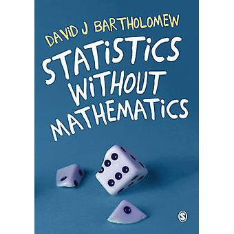 Statistik uden matematik af David J. Bartholomæus - 978147390245