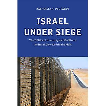Israel en estado de sitio - la política de la inseguridad y el aumento de la es