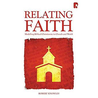 Relating Faith - Modelling Biblical Christianity in Church and World b