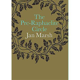 The Pre-Raphaelite Circle (2nd) by Jan Marsh - 9781855144798 Book