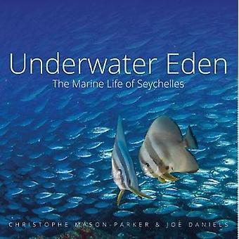 Underwater Eden - The Marine Life of Seychelles by Underwater Eden - Th