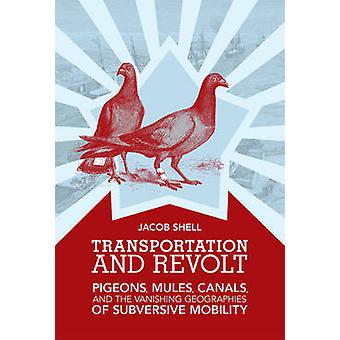 Transportation and Revolt - Pigeons - Mules - Canals - and the Vanishi