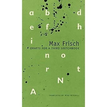 Drafts for a Third Sketchbook by Max Frisch - Peter von Matt - Mike M