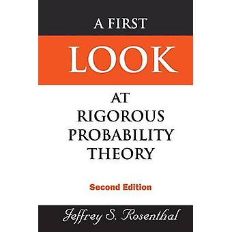 A First Look at Rigorous Probability Theory (2nd Revised edition) by