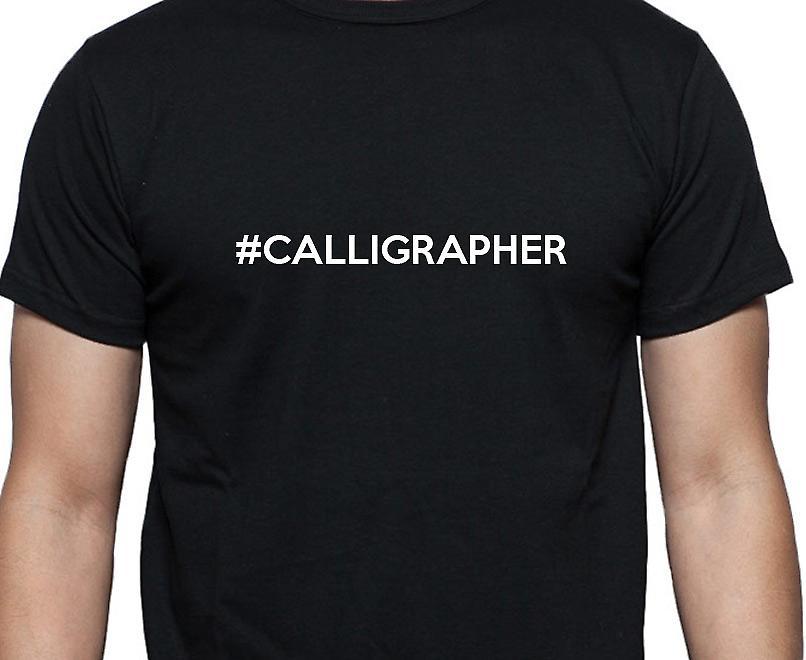 #Calligrapher Hashag Calligrapher Black Hand Printed T shirt