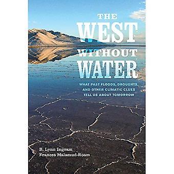 O Ocidente sem água: Que as últimas inundações, secas e outras pistas climáticas nos contam amanhã