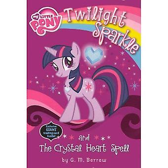 Twilight Sparkle und Kristallherz Zauber (My Little Pony (Prebound))