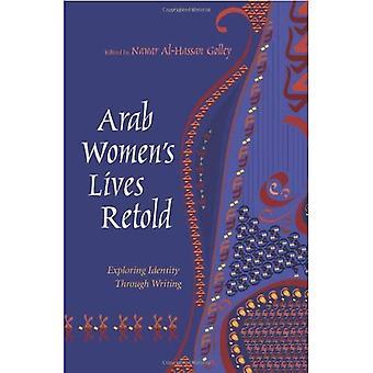 Arabische Frauen lebt nacherzählten: Erkundung von Identität durch das Schreiben (Geschlecht, Kultur und Politik im Nahen Osten)