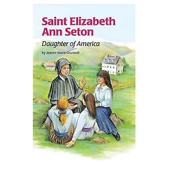 Saint Elizabeth Ann Seton: Daughter of America