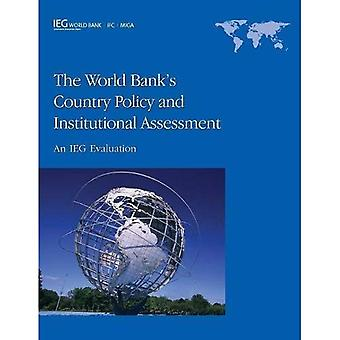 The  World Bank's Country Policy and Institutional Assessment: An IEG Evaluation (Independent Evaluation Group...