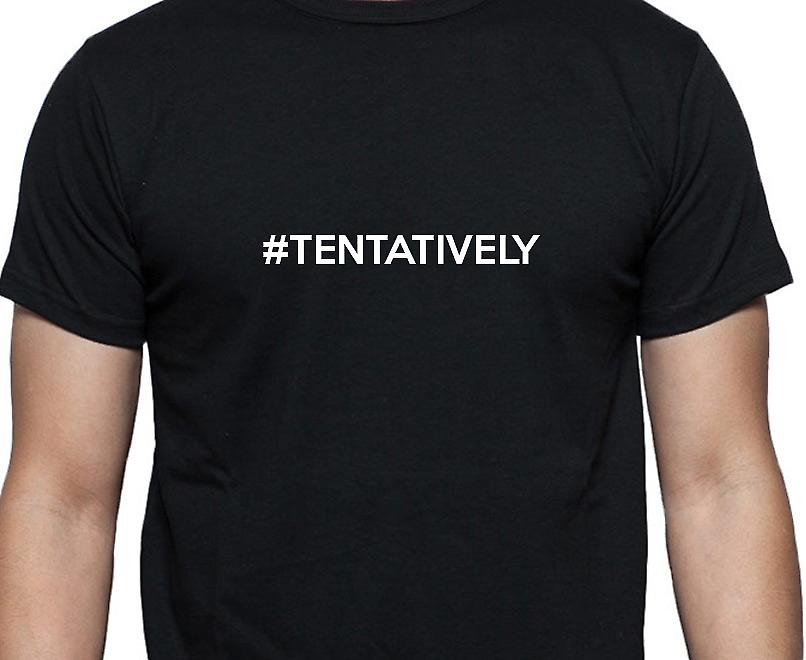 #Tentatively Hashag Tentatively Black Hand Printed T shirt